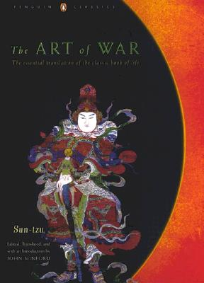 The Art of War: The Essential Translation of the Classic Book of Life (Penguin Classics Deluxe Edition), Sun-tzu