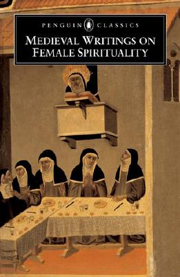 Image for Medieval Writings on Female Spirituality (Penguin Classics)
