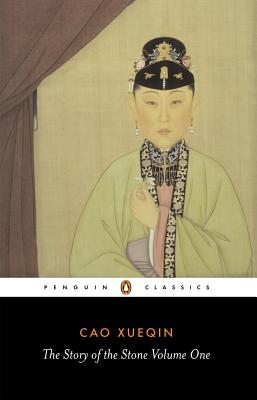 The Story of the Stone, or The Dream of the Red Chamber, Vol. 1: The Golden Days, Cao Xueqin