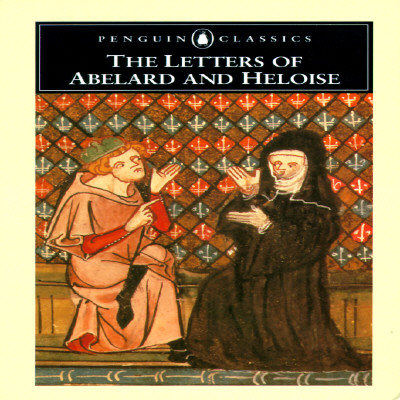 The Letters of Abelard and Heloise, Abailard, Pierre