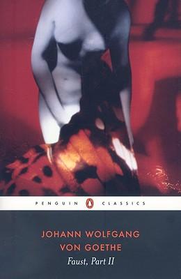 Faust: Part 2 (Penguin Classics) (Pt. 2), Goethe, Johann Wolfgang von; Constantine, David [Editor]; Constantine, David [Translator]; Constantine, David [Introduction]; Byatt, A. S. [Preface];