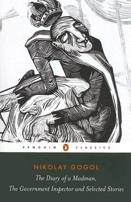 The Diary of a Madman, the Government Inspector, and Selected Stories (Penguin Classics), Gogol, Nikolai