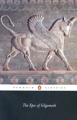Epic of Gilgamesh : The Babylonian Epic Poem and Other Texts in Akkadian and Sumerian, ANDREW GEORGE