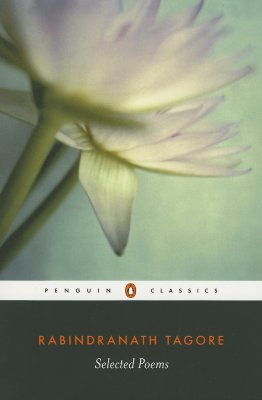 Selected Poems of Rabindranath Tagore (Penguin Classics), Tagore, Rabindranath