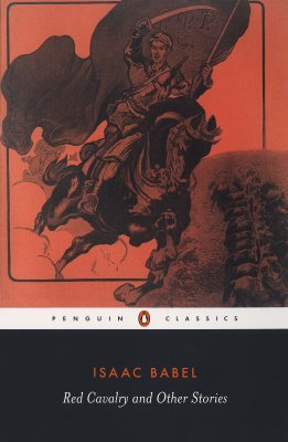 Red Cavalry and Other Stories (Penguin Classics), Isaac Babel