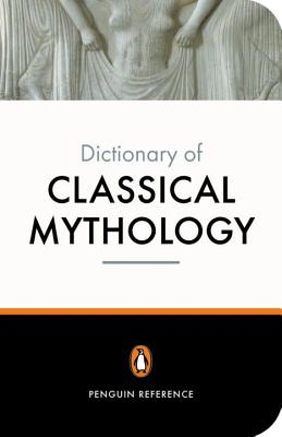 Image for Penguin Dictionary of Classical Mythology