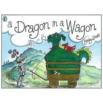 A Dragon in a Wagon, Lynley Dodd