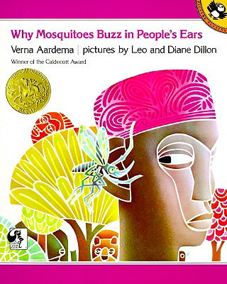 "Why Mosquitoes Buzz in People's Ears: A West African Tale, ""Aardema, Verna"""