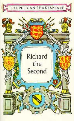 Image for RICHARD THE SECOND (PELICAN)