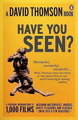 HAVE YOU SEEN-- ?: A PERSONAL INTRODUCTI, DAVID THOMSON