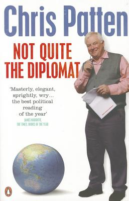 Image for Not Quite The Diplomat: Home Truths About World Affairs