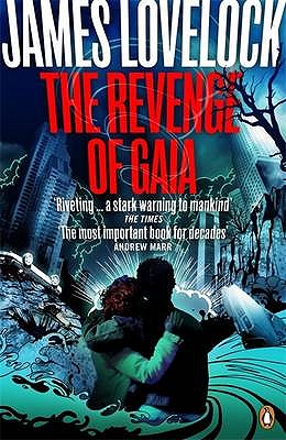 Image for The Revenge of Gaia : Why the Earth Is Fighting Back - And How We Can Still Save Humanity