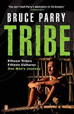Image for Tribe: Adventures in a Changing World. Bruce Parry with Mark McCrum