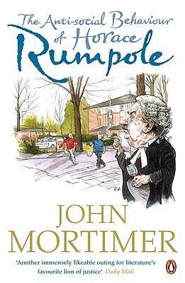 The Anti Social Behaviour Ofd Horace Rumpole, John Mortimer