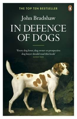 Image for In Defence of Dogs: Why Dogs Need Our Understanding