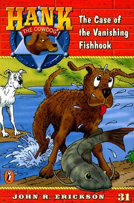 The Case of the Vanishing Fishhook (Hank the Cowdog 31), John R. Erickson