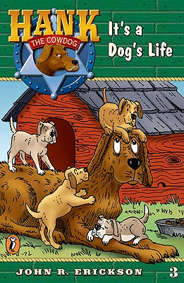 Image for Hank the Cowdog 03: It's a Dog's Life (Hank the Cowdog, 3)