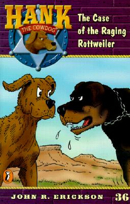 Image for The Case Of The Raging Rottweiler  [Hank the Cowdog]