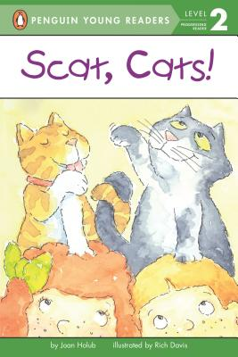 Scat, Cats! (Penguin Young Readers, Level 2), Holub, Joan