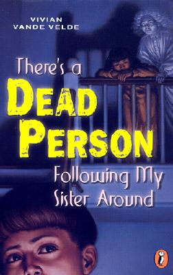 Image for THERE'S A DEAD PERSON FOLLOWING MY SISTER AROUND