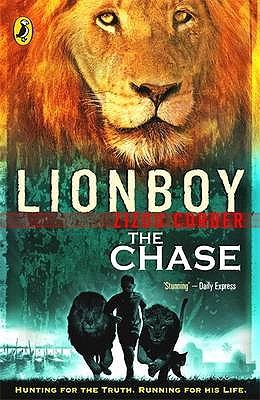 Lionboy: The Chase. Zizou Corder, Zizou Corder