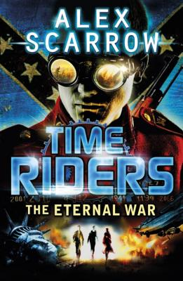Image for The Eternal War. Alex Scarrow (TimeRiders)