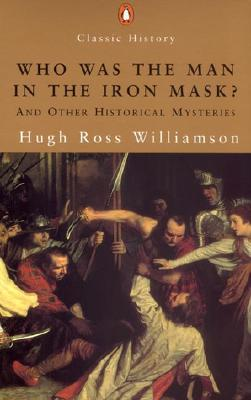 Image for Who was the Man in the Iron Mask? And Other Historical Mysteries (Penquin Classic History)