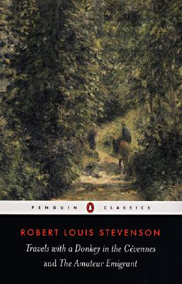 Travels with a Donkey in the Cevennes / The Amateur Emigrant, Stevenson, Robert Louis