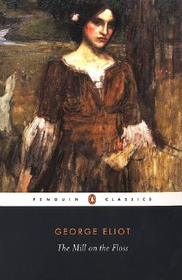 The Mill on the Floss (Penguin Classics), George Eliot
