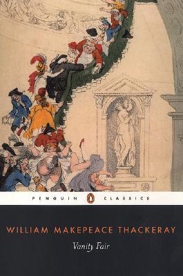 Vanity Fair (Penguin Classics), William Makepeace Thackeray