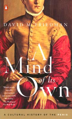 A mind of its own: a cultural history of the penis, Friedman, David D.