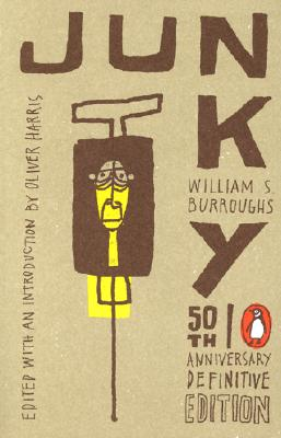 """Junky: The Definitive Text of Junk (50th Anniversary Edition), """"Burroughs, William S."""""""
