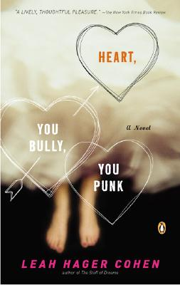 Heart, You Bully, You Punk, Cohen, Leah Hager