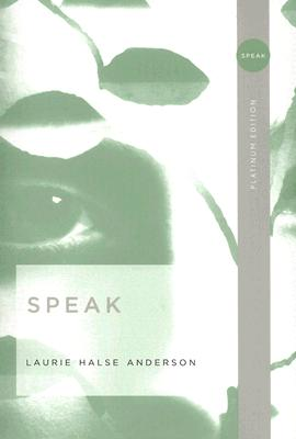 Speak (Platinum Edition), Anderson, Laurie Halse