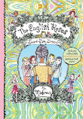 """Goodbye, Grace? (The English Roses #2)"", Madonna"