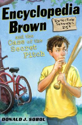 ENCYCLOPEDIA BROWN AND THE CASE OF THE SECRET PITCH (ENCYCLOPEDIA BROWN, NO 2), SOBOL, DONALD J.