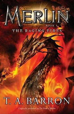 The Raging Fires: Book 3 (Merlin), T. A. Barron