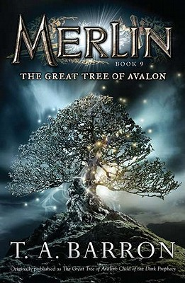 The Great Tree of Avalon: Book 9 (Merlin), T. A. Barron
