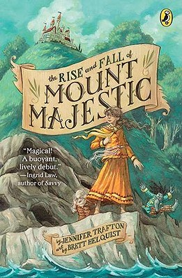 The Rise and Fall of Mount Majestic, Jennifer Trafton