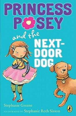 Princess Posey and the Next-Door Dog (Princess Posey, First Grader), Stephanie Greene