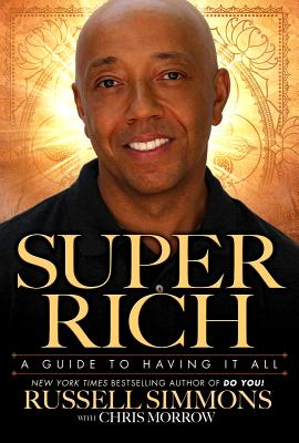 Image for Super Rich: A Guide to Having It All