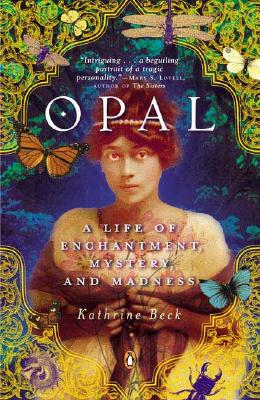 Image for Opal: A Life of Enchantment, Mystery, and Madness