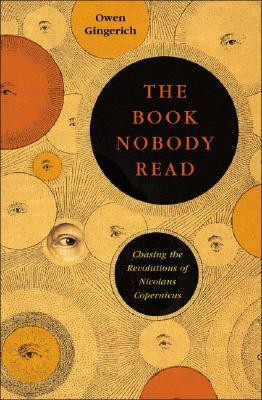 Image for The Book Nobody Read: Chasing the Revolutions of Nicolaus Copernicus