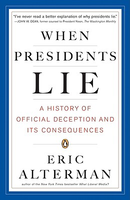 Image for WHEN PRESIDENTS LIE : A HISTORY OF OFFIC