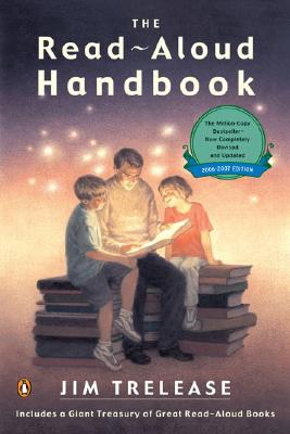 Read-Aloud Handbook: Sixth Edition, Trelease, Jim