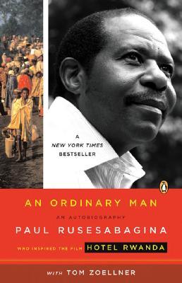 An Ordinary Man: An Autobiography, Rusesabagina, Paul; Zoellner, Tom