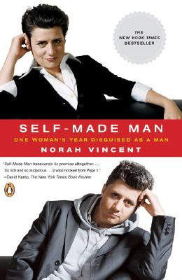 Image for Self-Made Man: One Woman's Year Disguised as a Man