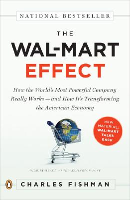 Image for Wal-Mart Effect: How World's Most Powerful Company Really Works and how it's Tra