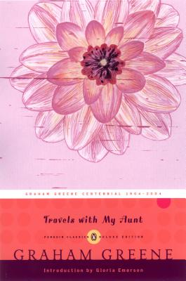 """Travels with My Aunt (Penguin Classics Deluxe Edition), """"Greene, Graham"""""""