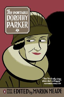 The Portable Dorothy Parker (Penguin Classics Deluxe Edition), Dorothy Parker